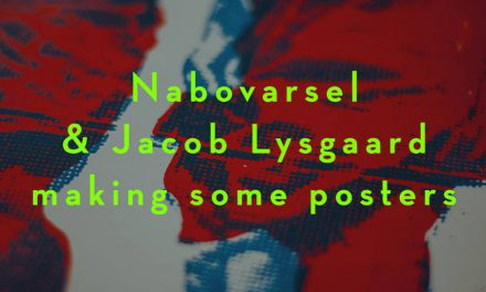 Nabovarsel & Jacob Lysgaard: Making Posters [VIDEO]