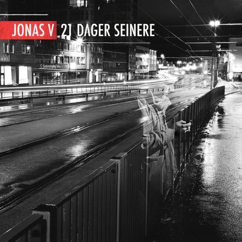 Jonas V - 21 Dager Senere