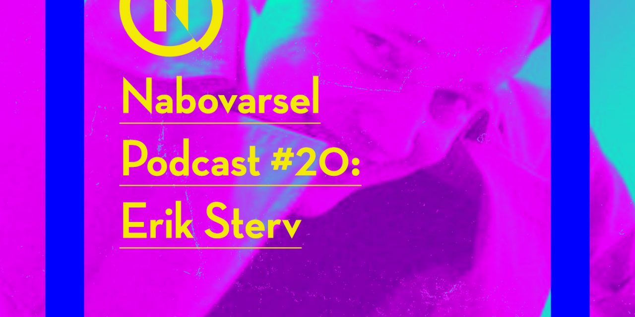 Podcast episode 20: Erik Sterv