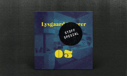 Lysgaard Leverer: Episode 03—Stoff Spesial