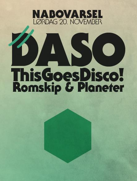 NABOVARSEL: DASO + THISGOESDISCO! + ROMSKIP OG PLANETER