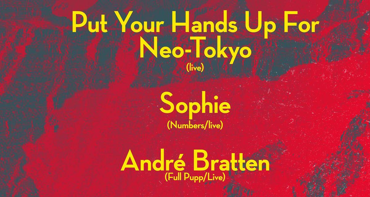 10 år! Put Your Hands Up For Neo-Tokyo (live) + Sophie (Numbers) + André Bratten