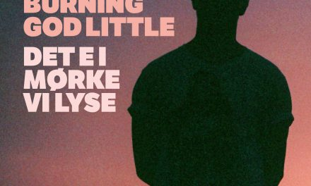 Burning God Little – Det e i mørke vi lyse [NEW ALBUM]